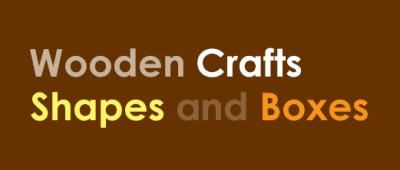 Wooden Crafts Shapes and Boxes